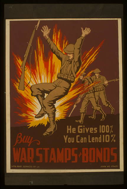 He gives 100%, you can lend 10% Buy war stamps & bonds /