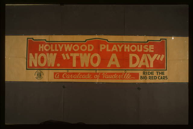 "Hollywood Playhouse now ""Two a day"" A cavalcade of vaudeville : Ride the big red cars."