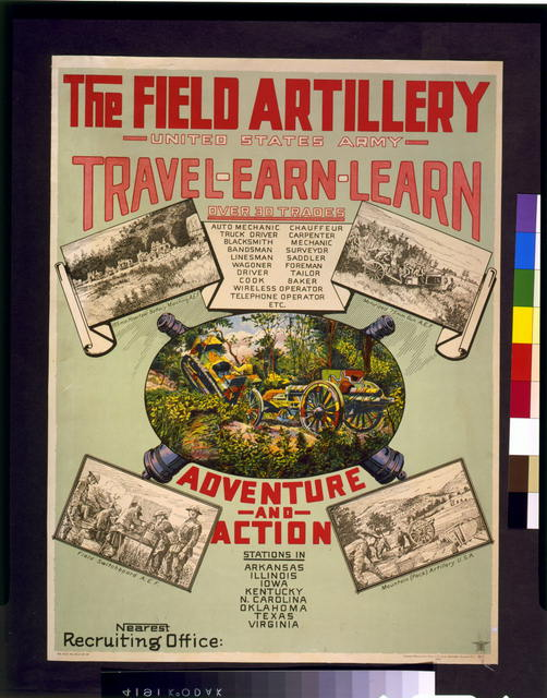 The Field artillery.  United States Army.  Travel, earn, learn ... adventure and action