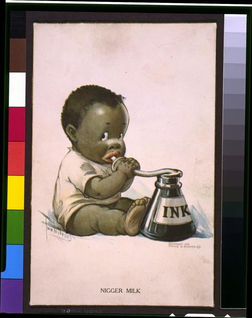 "[Caricature of an African American child drinking ink; image caption reads ""Nigger milk""]"