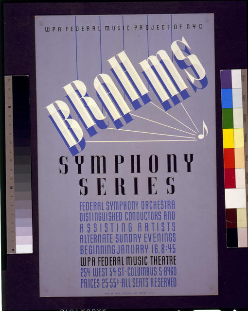 WPA Federal Music Project of NYC [presents] Brahms symphony series Federal symphony orchestra - distinguished conductors and assisting artists.