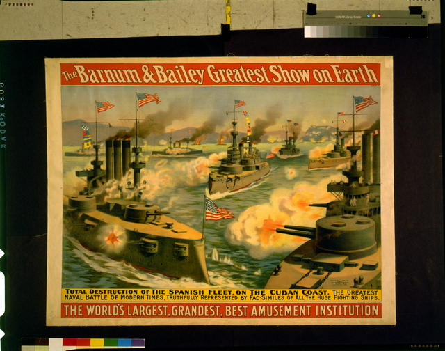 The Barnum and Bailey greatest show on earth--The world's largest, grandest, best, amusement institution--Total destruction of the Spanish Fleet, on the Cuban coast [...]