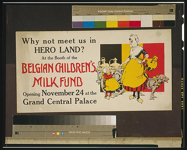 Why not meet us in Hero Land? At the Belgian Children's Milk Fund Opening November 24 at the Grand Central Palace /