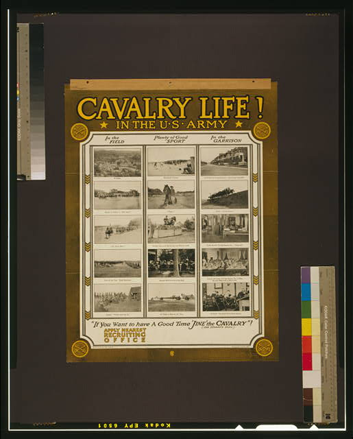 "Cavalry life! In the U.S. Army ""If you want to have a good time 'jine' the cavalry!"" (Jeb Stuart's song)."