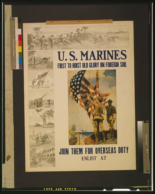 U.S. Marines - first to hoist Old Glory on foreign soil Join them for overseas duty /