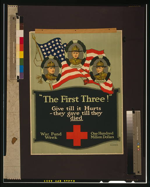 """The first three!"" Give till it hurts - they gave till they died War fund week--One hundred million dollars /"