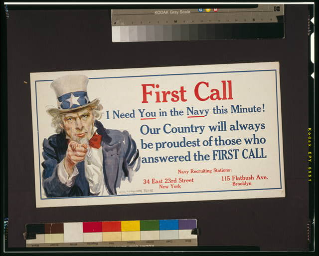 First call I need you in the Navy this minute! Our country will always be proudest of those who answered the first call.