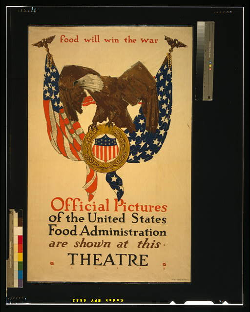 Food will win the war Official pictures of the United States Food Administration are shown at this theatre /
