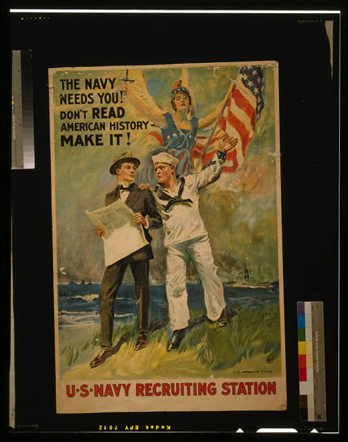 The Navy needs you! Don't read American history - make it!
