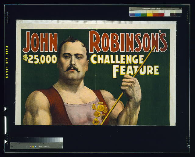 John Robinson's $25,000 challenge feature--Louis Cyr, strongest man on earth, lifts 4300 lbs.