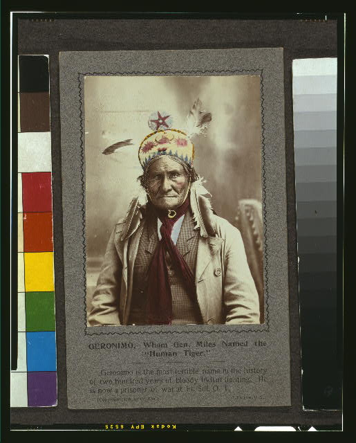 "Geronimo, whom Gen. Miles named the ""Human Tiger"""