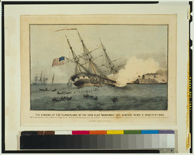 """The sinking of the """"Cumberland"""" by the iron clad """"Merrimac,"""" off Newport News Va. March 8th 1862"""