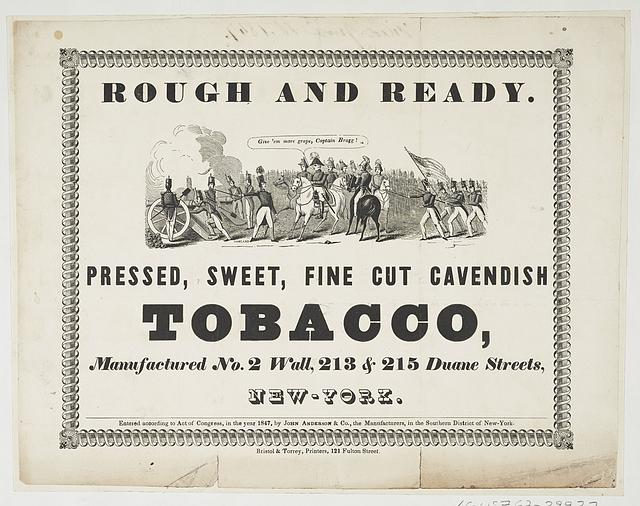 Rough and ready Pressed, sweet fine cut Cavendish tobaco, manufactured No. 2 Wall, 213 & 215 Duane Streets, New York /