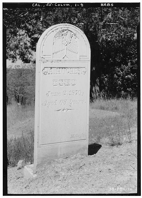 8.  Historic American Buildings Survey Roger Sturtevant, Photographer Apr. 5, 1934 A. HUGHES, MOUNTAIN VIEW CEMETERY, COLUMBIA - Grave Stones, Mountain View Cemetery, Bigler Street, Columbia, Tuolumne County, CA