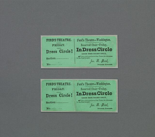 Theatre tickets to Ford's Theatre the night Abraham Lincoln was assassinated. Artifacts in the museum collection, National Park Service, Ford's Theatre National Historic Site, Washington, D.C.