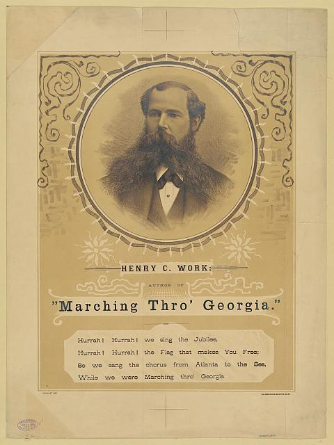 "Henry C. Work: author of ""Marching Thro' Georgia."""