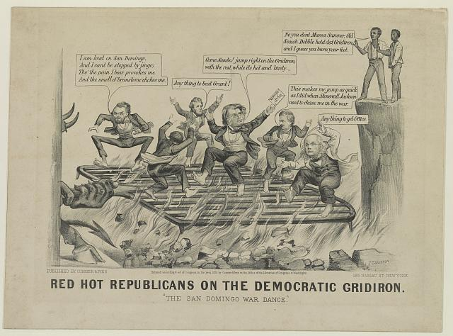 "Red hot Republicans on the Democratic gridiron. ""The San Domingo war dance"""