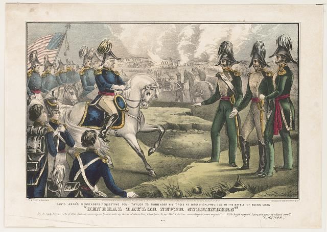 """General Taylor never surrenders"": Santa Anna's messengers requesting Genl. Taylor to surrender his forces at discretion, previous to the battle of Buena Vista"