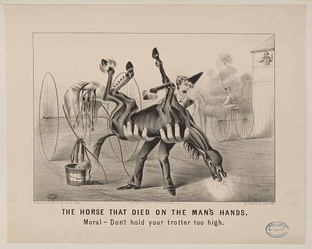 The horse that died on the man's hands: moral--don't hold your trotter too high