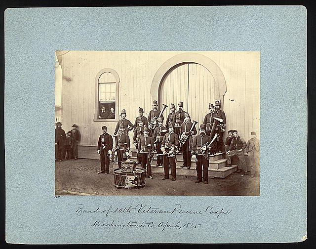 Band of 10th Veteran Reserve Corps, Washington, D.C., April, 1865