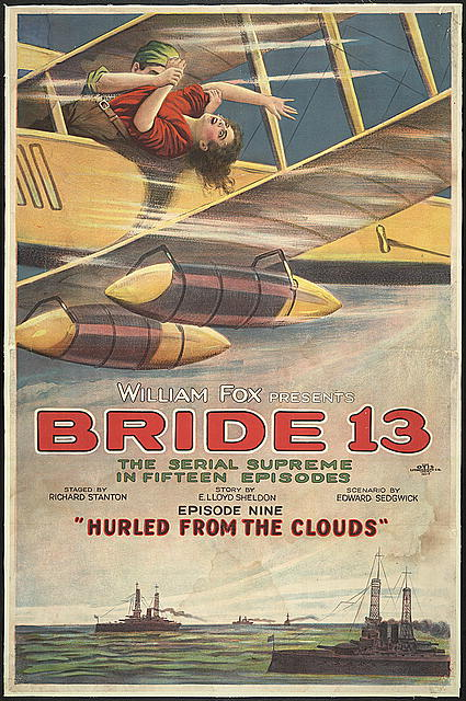 "William Fox presents bride 13 The serial supreme in fifteen episodes : Episode nine ""hurled from the clouds"" /"