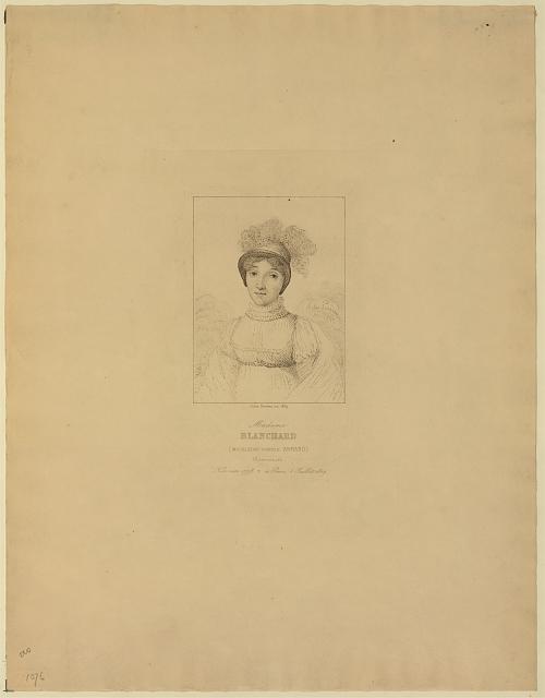 Madame Blanchard (Madeleine Sophie Armand) aéronaute née vers 1778 [death symbol] à Paris 6 juillet 1819 /