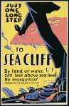 Just one long step to Sea Cliff, L.I. By land or water : 250 feet above sea level : No mosquitos!