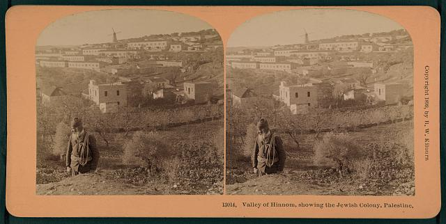 Valley of Hinnom, showing the Jewish Colony, Palestine
