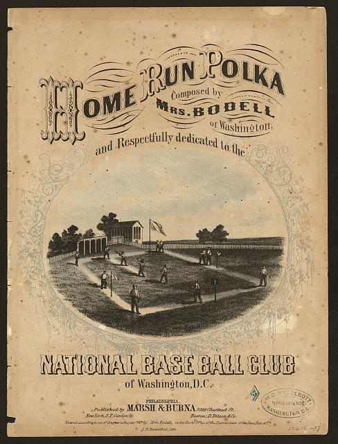 Home run polka. Composed by Mrs. Bodell of Washington, and respectfully dedicated to the National Baseball Club of Washington, D.C. /