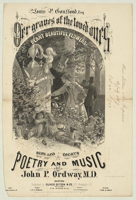 O'er graves of the loved ones Poetry and music by John P. Ordway, M.D. ; to Louis P. Goussaud, Esq. /