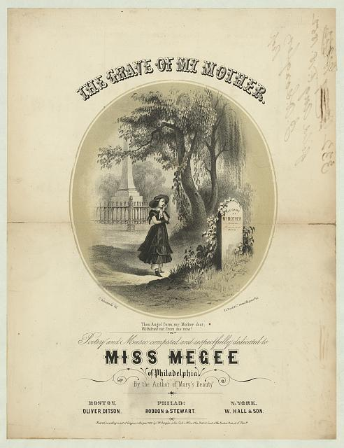 The grave of my mother Poetry and music composed and respectfully dedicated to Miss Megee of Philadelphia by the author of Mary's beauty /