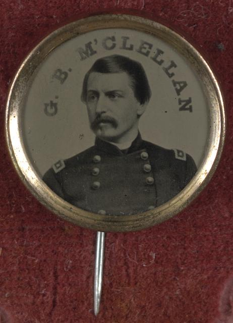 [Gen. George McClellan campaign button for 1864 presidential election]
