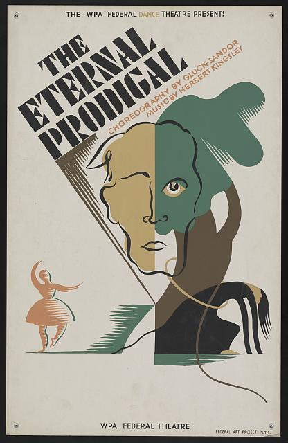 "The WPA Federal Dance Theatre presents ""The eternal prodigal"" Choreography by Gluck-Sandor, music by Herbert Kingsley."