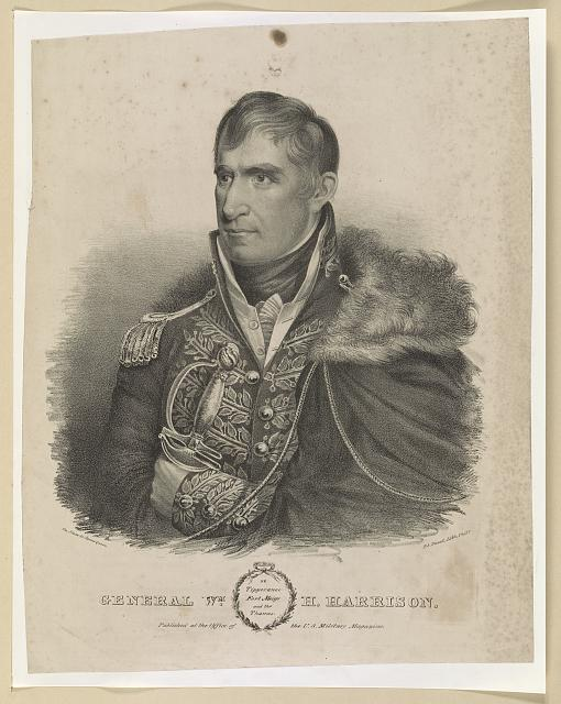General Wm. H. Harrison of Tippecanoe, Fort Meigs and the Thames