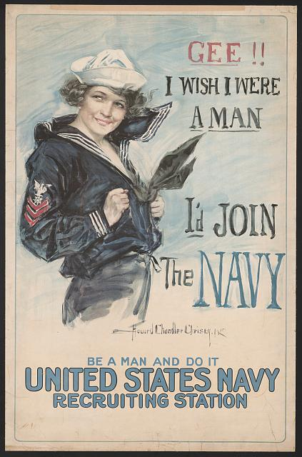 Gee!! I wish I were a man, I'd join the Navy Be a man and do it - United States Navy recruiting station /