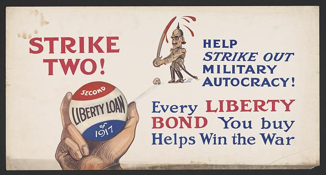 Strike two! Help strike out military autocracy! Every Liberty Bond you buy helps win the war.