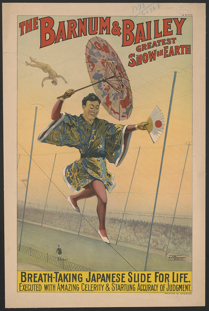 The Barnum & Bailey greatest show on earth Breath-taking Japanese slide for life / / The Strobridge Litho. Co., Cincinnati & New York. Library of Congress. Prints and Photographs Division Washington.
