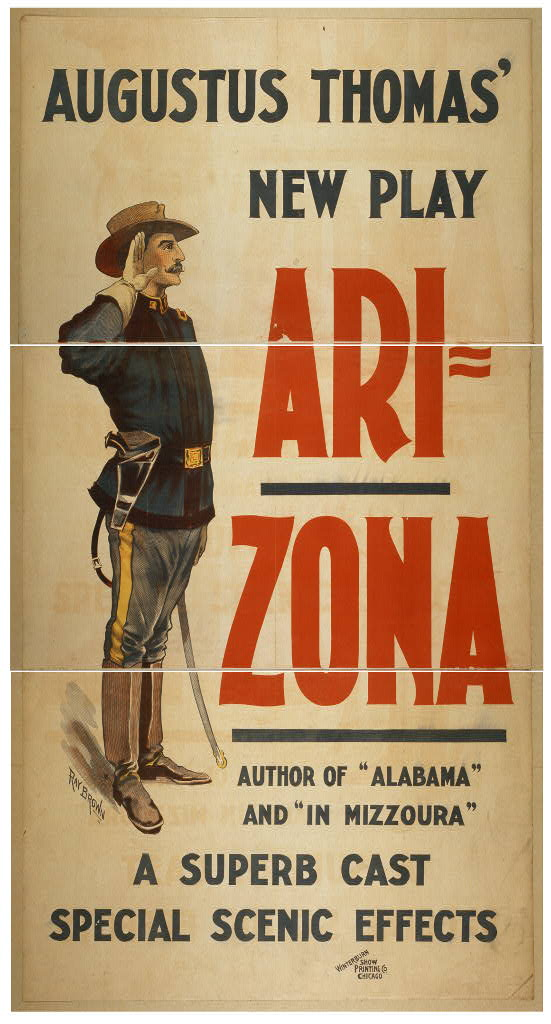 "Augustus Thomas' new play, Arizona author of ""Alabama"" and ""In Mizzoura"" : a superb cast, special scenic effects."