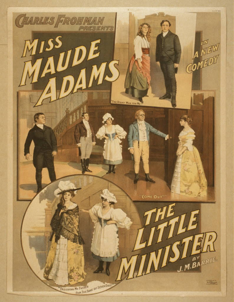 Charles Frohman presents Miss Maude Adams in a new comedy, The little minister by J.M. Barrie.
